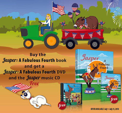 JASPER JULY SALE: Buy the Jasper: A Fabulous Fourth book and get the DVD and the Jasper Music CD, FREE!