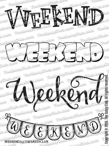 Weekends - Clear Stamps by The Sassy Club