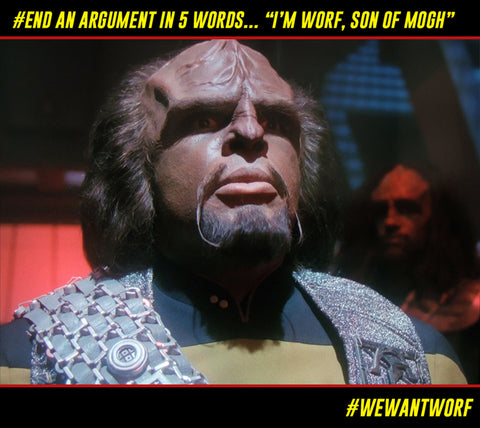 END AN ARGUMENT IN 5 WORDS IM WORF SON OF MOGH STAR TREK TNG
