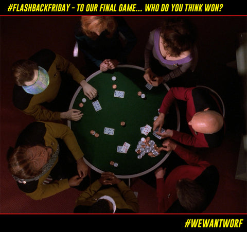 FLASHBACK FRIDAY TO STAR TREK TNG FINAL POKER GAME