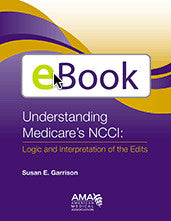 Understanding Medicare's NCCI: Logic and Interpretation of the Edits: e-Book (Non-printable)