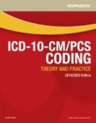 Workbook for ICD-10-CM/PCS Coding: Theory and Practice, 2019/2020 Edition