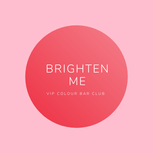 BRIGHTEN ME VIP COLOUR BAR CLUB