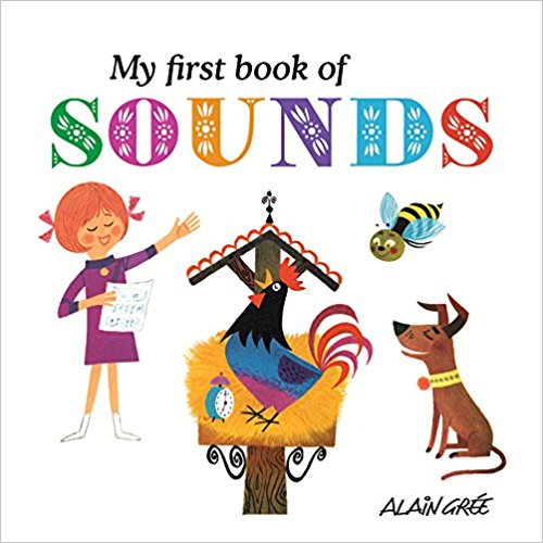 My First Book of Sounds by Alain Gree