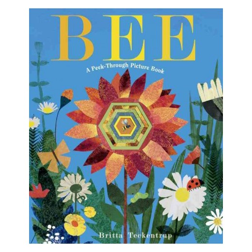 Bee: A Peek-Through Picture Book by Britta Teckentrup