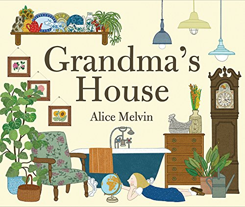 Grandma's House by Alice Melvin