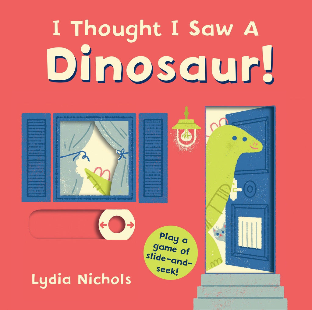 I Thought I Saw a Dinosaur! by Lydia Nichols