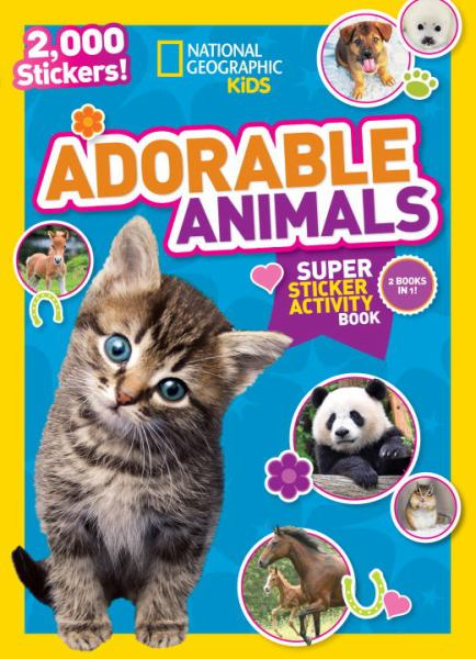 Adorable Animals Super Sticker Activity Book (National Geographic Kids)