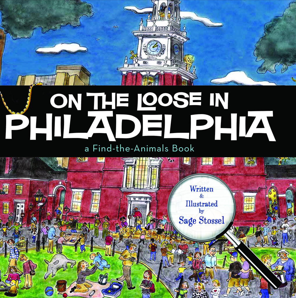On the Loose in Philadelphia by Sage Stossel