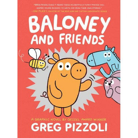 Baloney and Friends by Greg Pizzoli