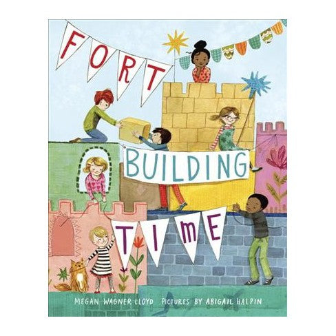 Fort-Building Time by Megan Wagner Llyod