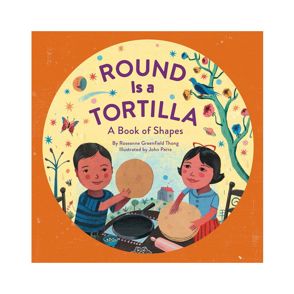 Round is Tortilla: A Book of Shapes by Roseanne Thong