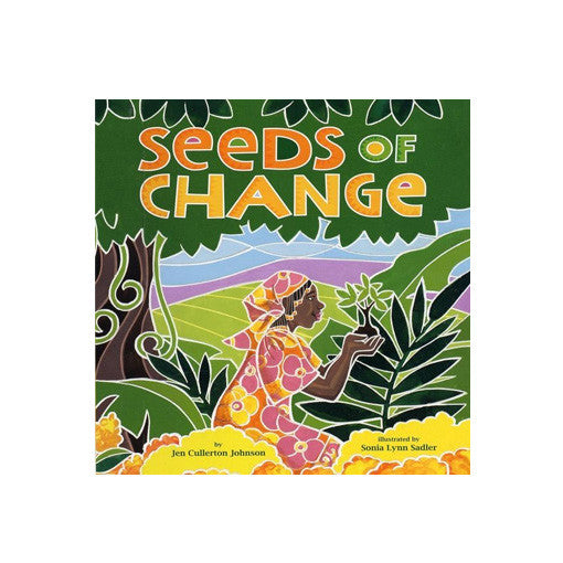 Seeds of Change: Planting a Path to Peac by Jen Cullerton Johnson