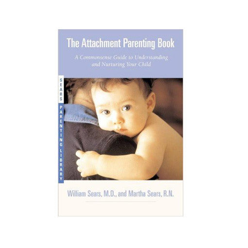 Attachment Parenting Book- A Commonsense by Martha Sears
