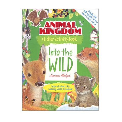 Animal Kingdom Sticker Activity Book: Into the Wild by Maurice Pledger