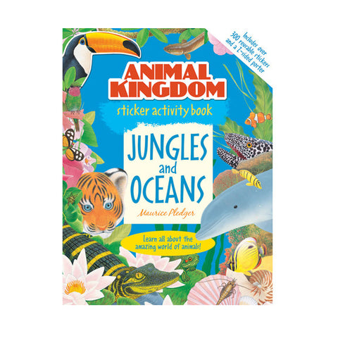 Animal Kingdom Sticker Activity Book: Jungles and Oceans by Maurice Pledger