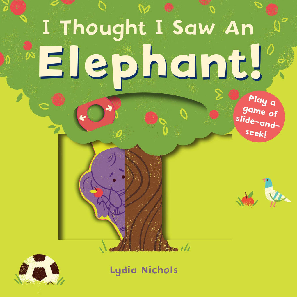 I Thought I Saw an Elephant! by Lydia Nichols
