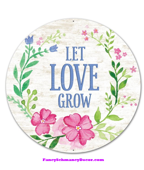 "12"" Dia Metal Let Love Grow Sign"