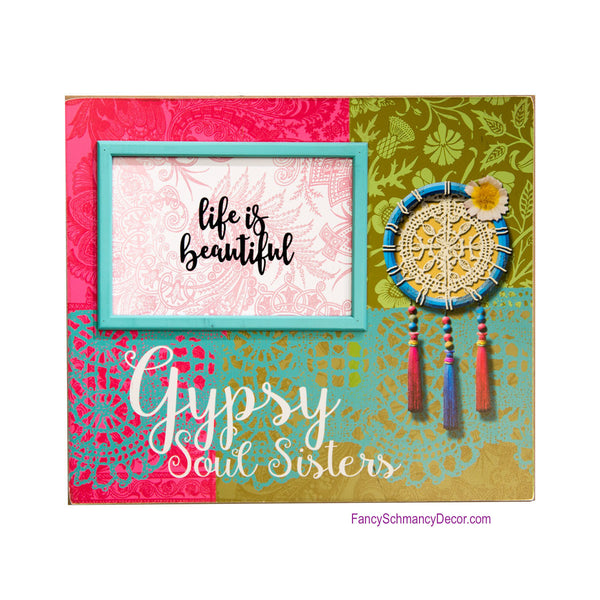 "Gypsy Soul ""Life is Beautiful"" Sign"