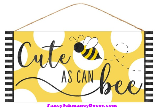 "12.5""L X 6""H Cute As A Bee Sign"