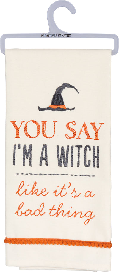 Dish Towel - You Say I'm a Witch...
