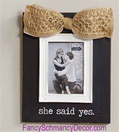 She Said Yes Frame by Mud Pie - FancySchmancyDecor