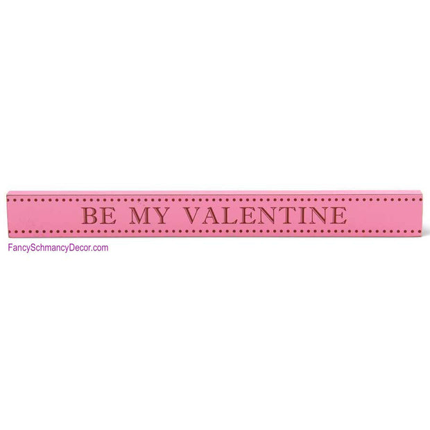 Pink Be My Valentine Board by K & K Interiors