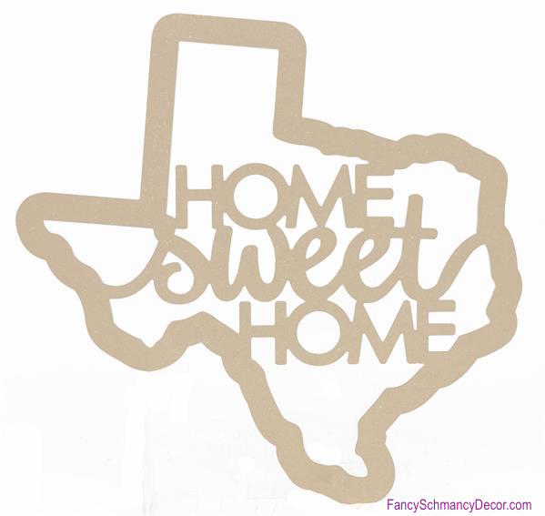 "23""W Home Sweet Home Texas Unfinished Outline"