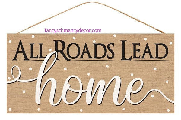 All Roads Lead Home Sign by Craig Bachman Imports