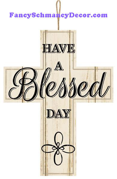 "13.75"" H X 10"" L Have A Blessed Day Cross"