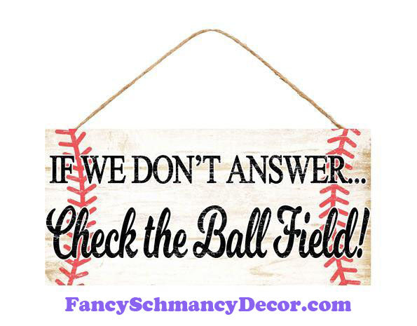 "12.5"" L X 6"" H Baseball Sign ""Check The Ball Field"" Sign"