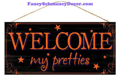 "12.5"" L x 6"" W Welcome My Pretties Sign"
