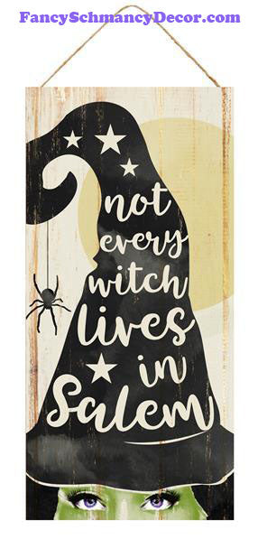 "12.5"" H x 6"" L Not Every Witch Lives/Salem Sign"