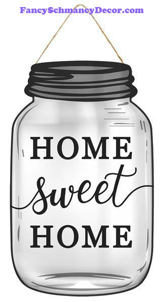 "10"" H x 6"" W Home Sweet Home Mason Jar Sign"