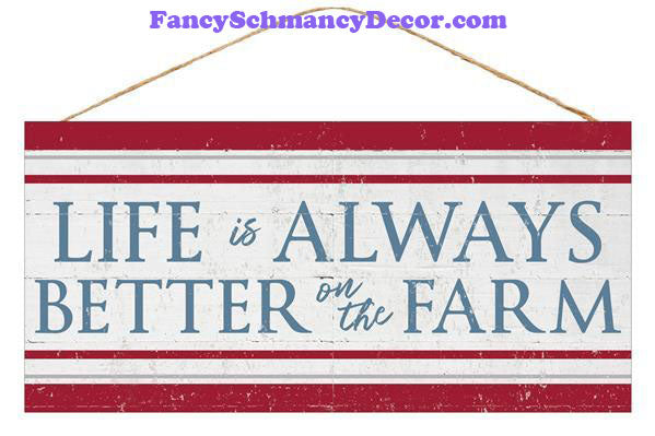 "12.5"" L X 6"" H Life Is Better On The Farm Sign"