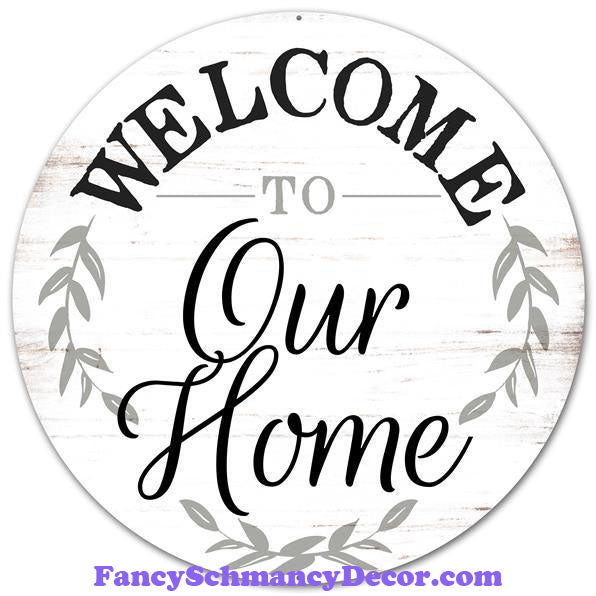 "12"" Dia Metal ""Welcome To Our Home"" Sign"