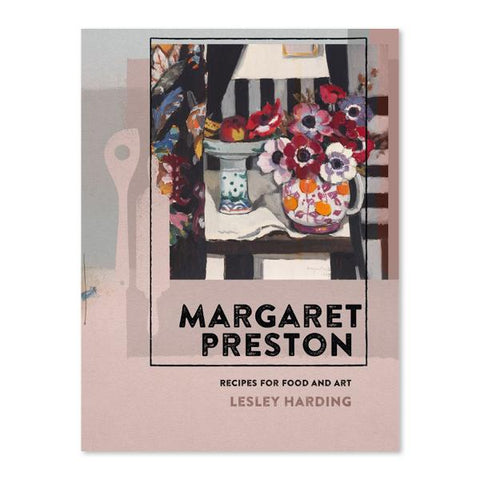 Margaret Preston <br> Recipes for Food and Art <br> $45.00