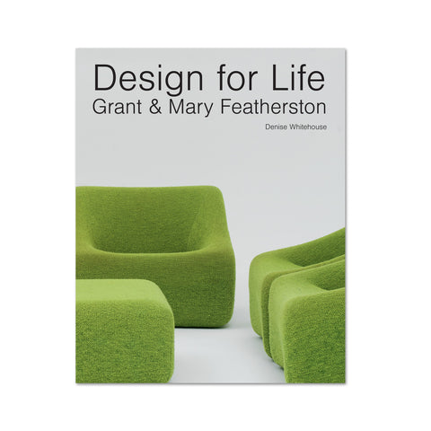 Design for Life: <br> Grant and Mary Featherston <br> $39.95