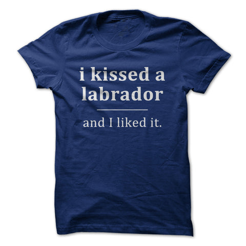 I Kissed a Labrador and I Liked It