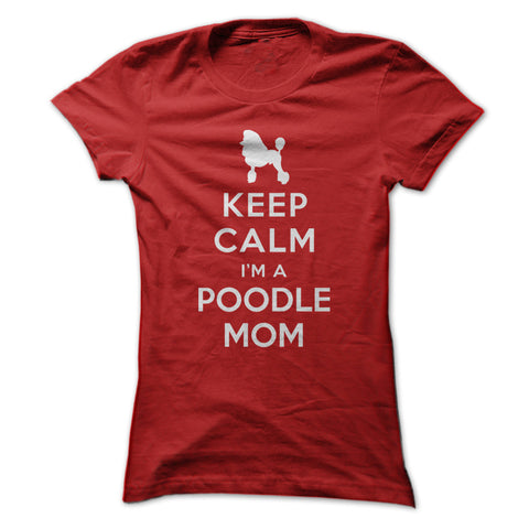 Keep Calm I'm a Poodle Mom