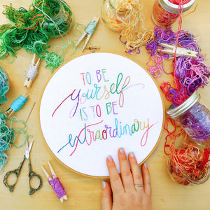 To Be Yourself . Colorful Hand Embroidery