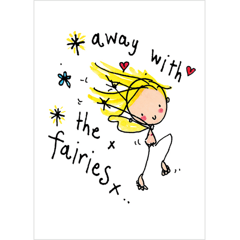 Away with the fairies!