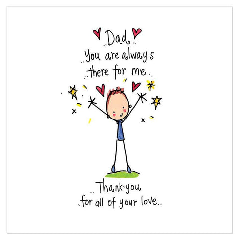 Dad... You are always there for me... Thank you for all your love...
