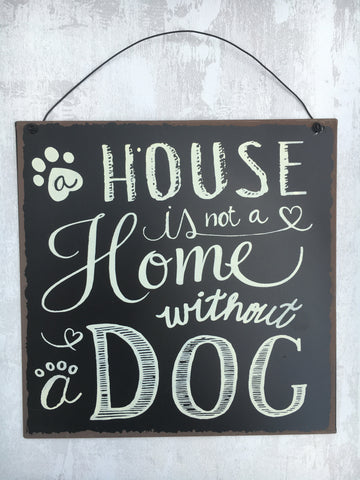 House is not a home without a dog plaque - Home Bee