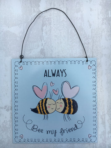 Always bee my friend plaque - Home Bee