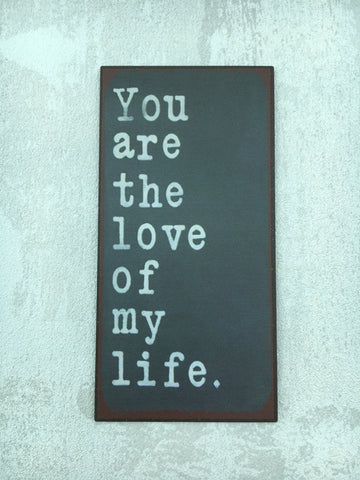 'You are the love of my life' fridge magnet - Home Bee