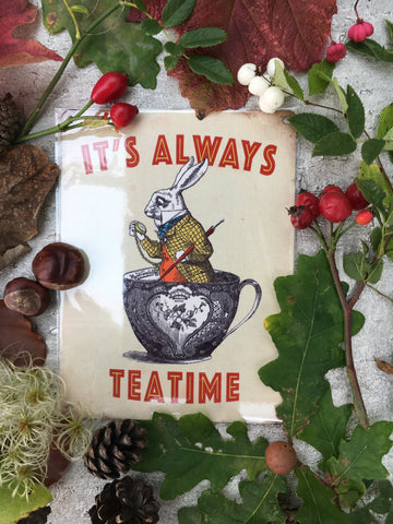 'It's always tea time' hanging plaque - Home Bee