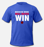 mediocre work will never win