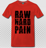 RAW HARD PAIN T-shirt unisex