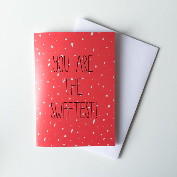 You Are The Sweetest greeting card, Valentine's card